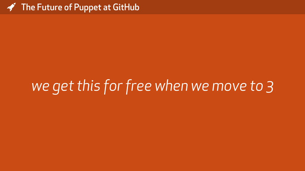 * The Future of Puppet at GitHub we get this fo...