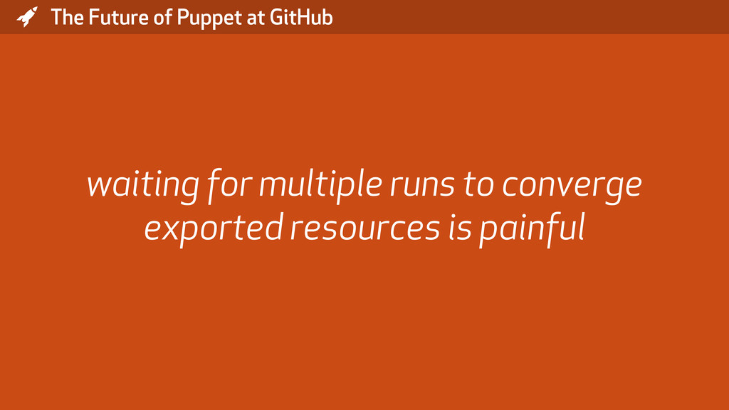 * The Future of Puppet at GitHub waiting for mu...