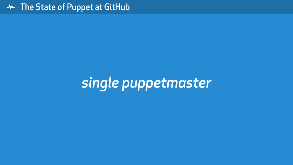 """ The State of Puppet at GitHub single puppetma..."