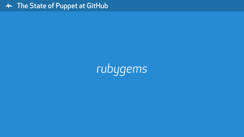 """ The State of Puppet at GitHub rubygems"