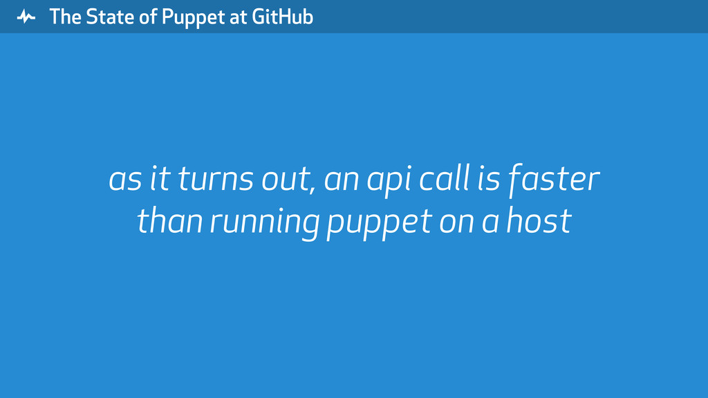 """ The State of Puppet at GitHub as it turns out..."