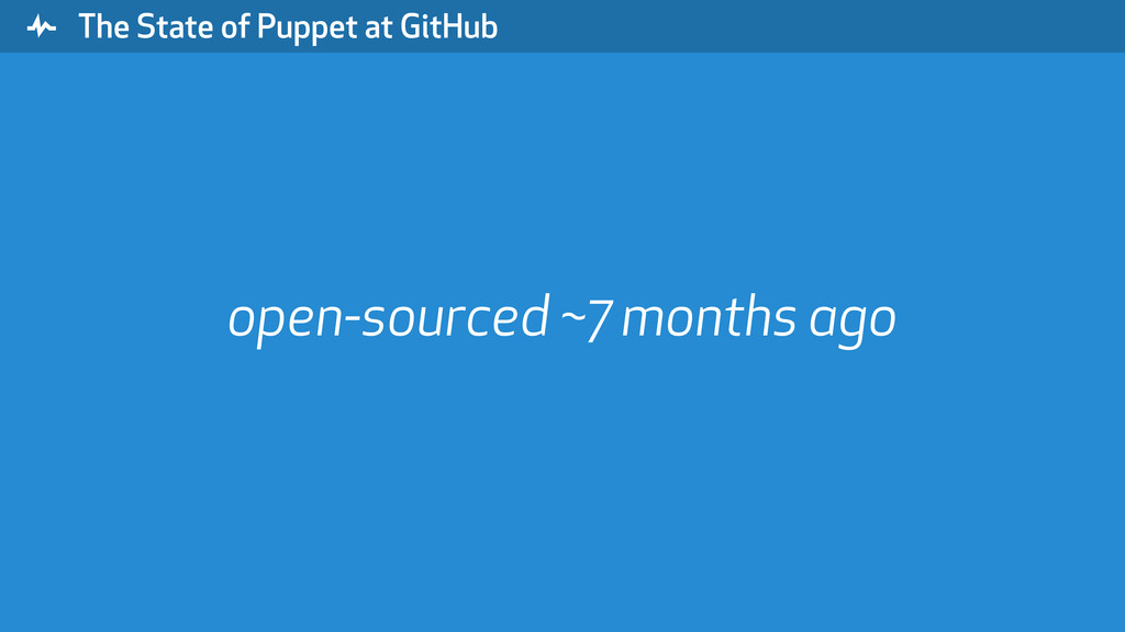 """ The State of Puppet at GitHub open-sourced ~7..."