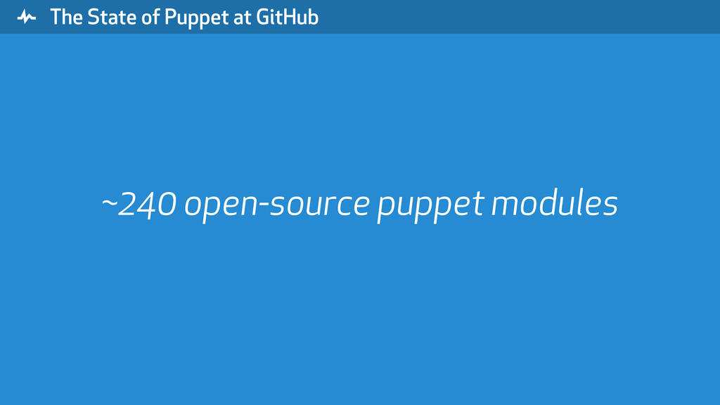 """ The State of Puppet at GitHub ~240 open-sourc..."