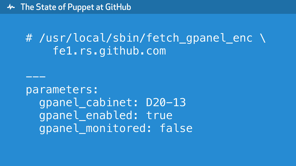 """ The State of Puppet at GitHub # /usr/local/sb..."