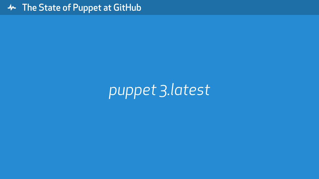 """ The State of Puppet at GitHub puppet 3.latest"