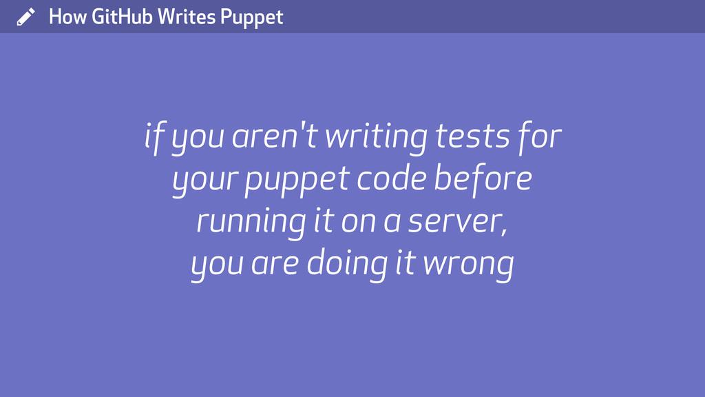 ( How GitHub Writes Puppet if you aren't writin...