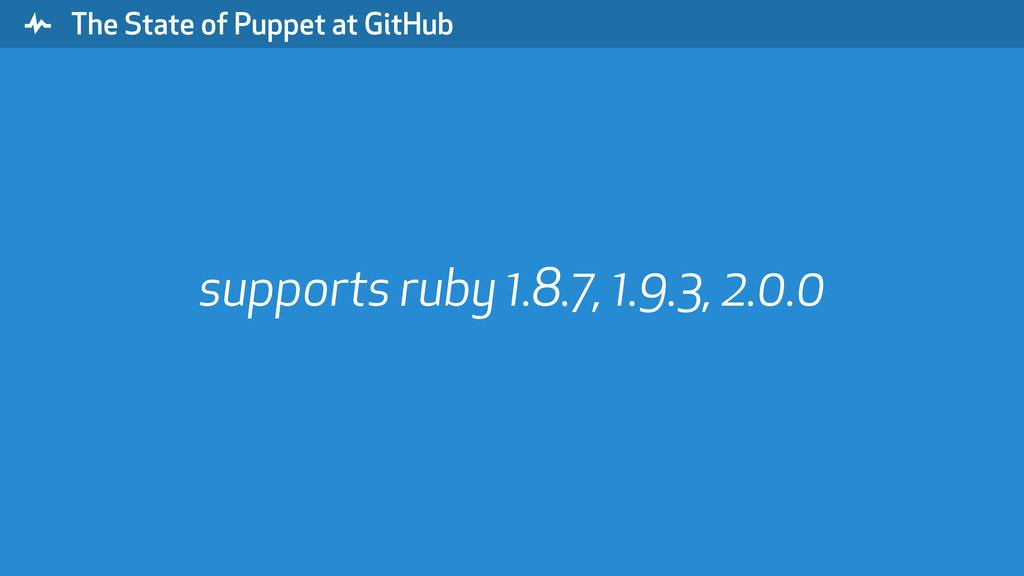 """ The State of Puppet at GitHub supports ruby 1..."