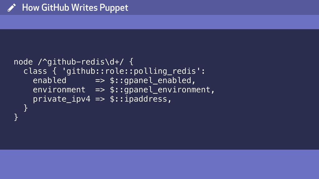 ( How GitHub Writes Puppet node /^github-redis\...