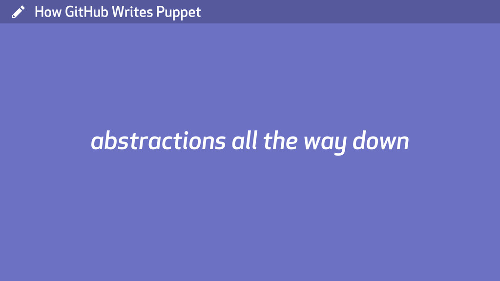 ( How GitHub Writes Puppet abstractions all the...