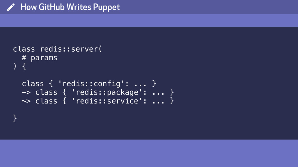 ( How GitHub Writes Puppet class redis::server(...