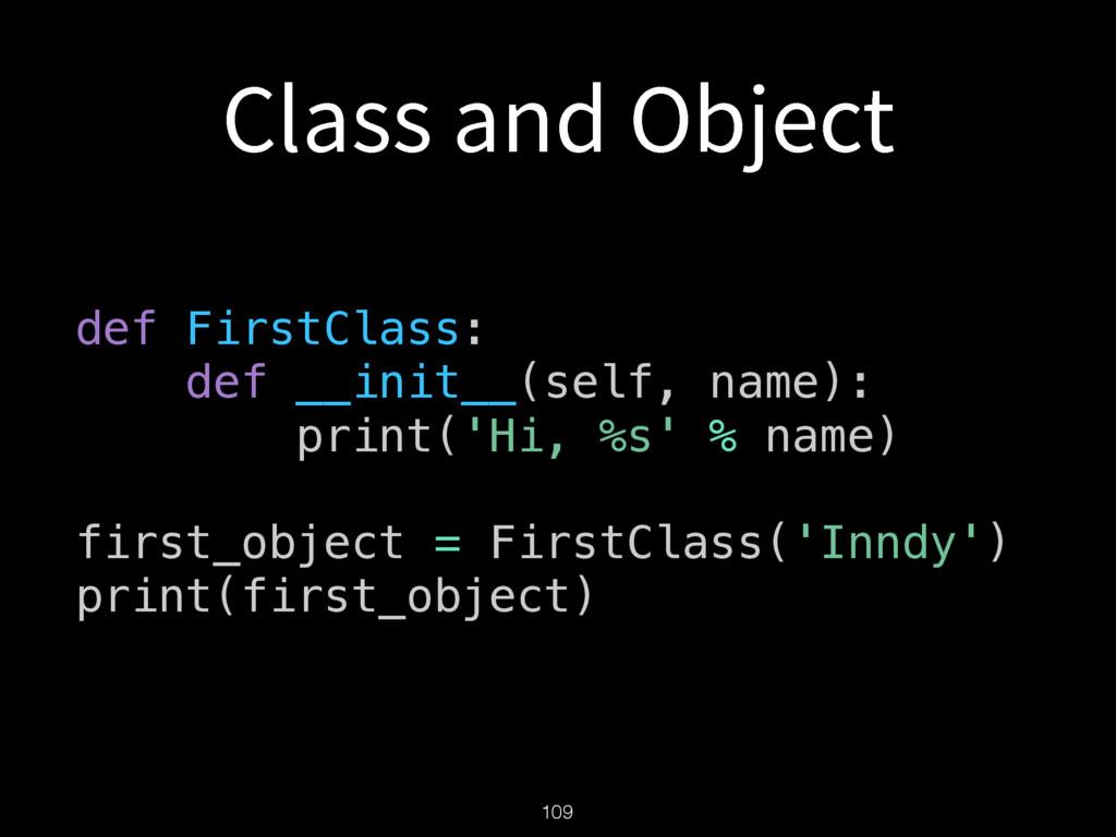 $MBTTBOE0CKFDU 109 def FirstClass: def __init...
