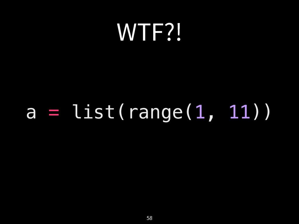 a = list(range(1, 11)) 85'