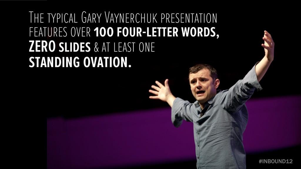 The typical Gary Vaynerchuk presentation featur...