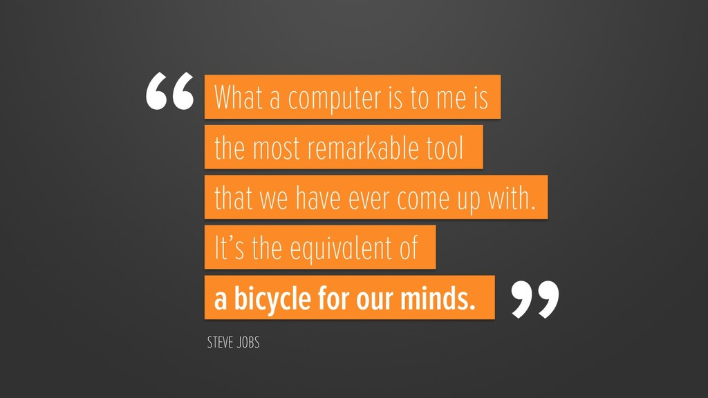 What a computer is to me is the most remarkable...