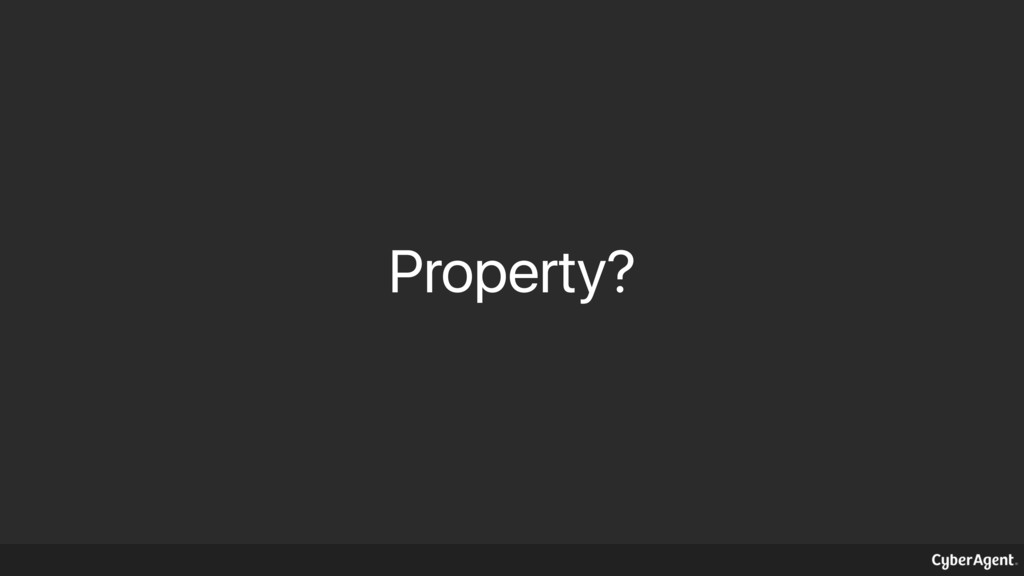 Property?