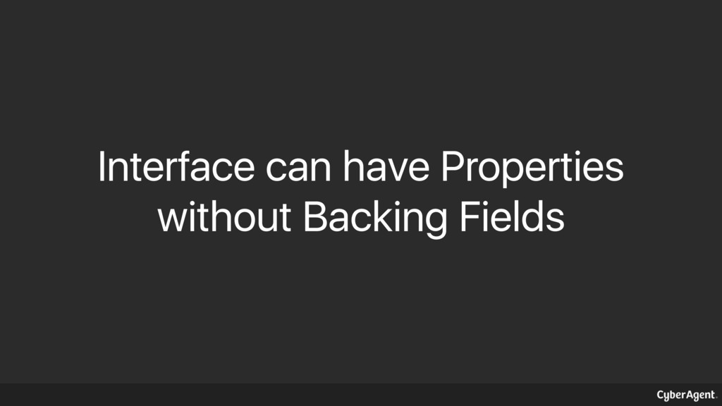 Interface can have Properties without Backing F...