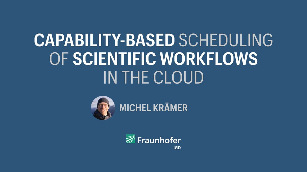 CAPABILITY-BASED SCHEDULING OF SCIENTIFIC WORKF...