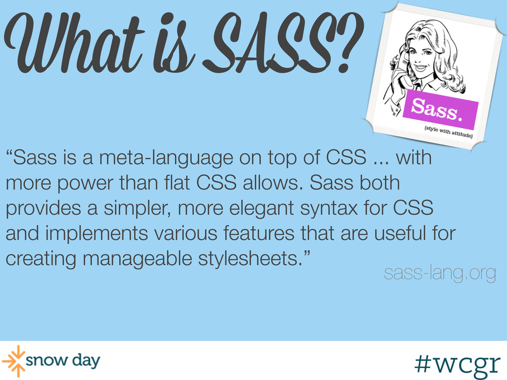 """#wcgr What is SASS? """"Sass is a meta-language on..."""