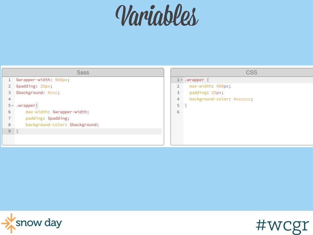 #wcgr Variables #wcgr