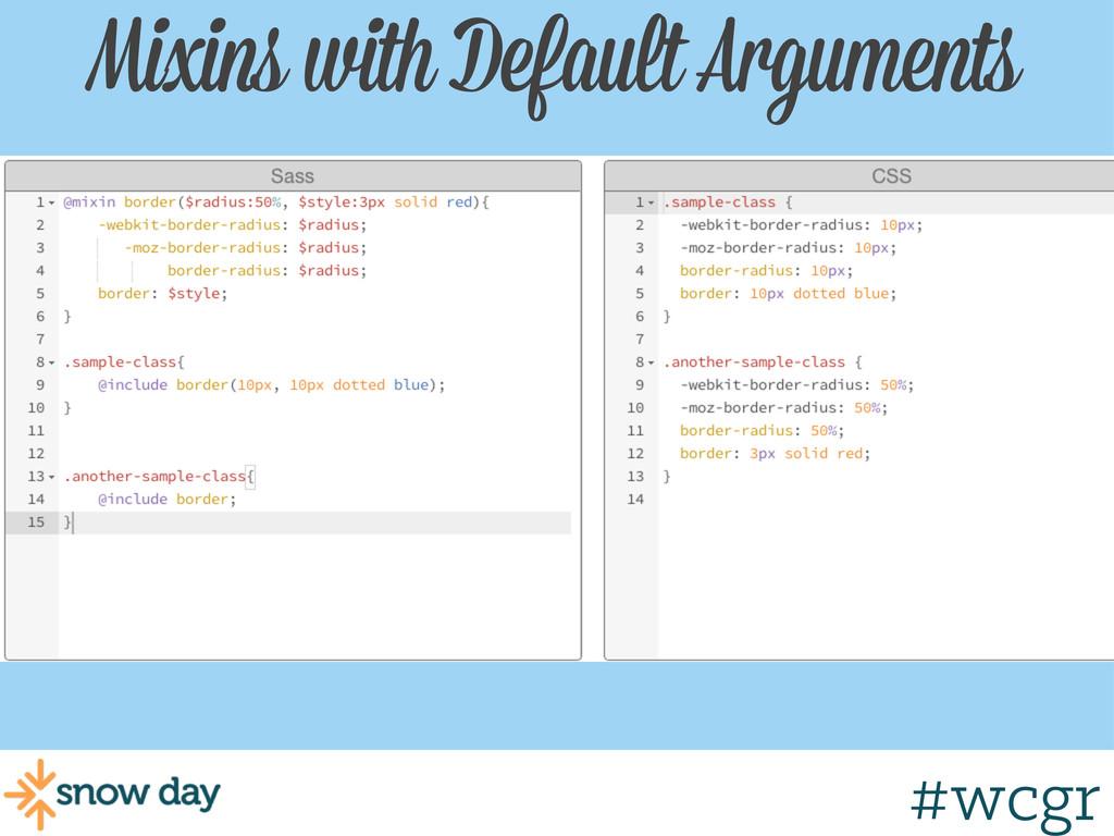 #wcgr Mixins with Default Arguments