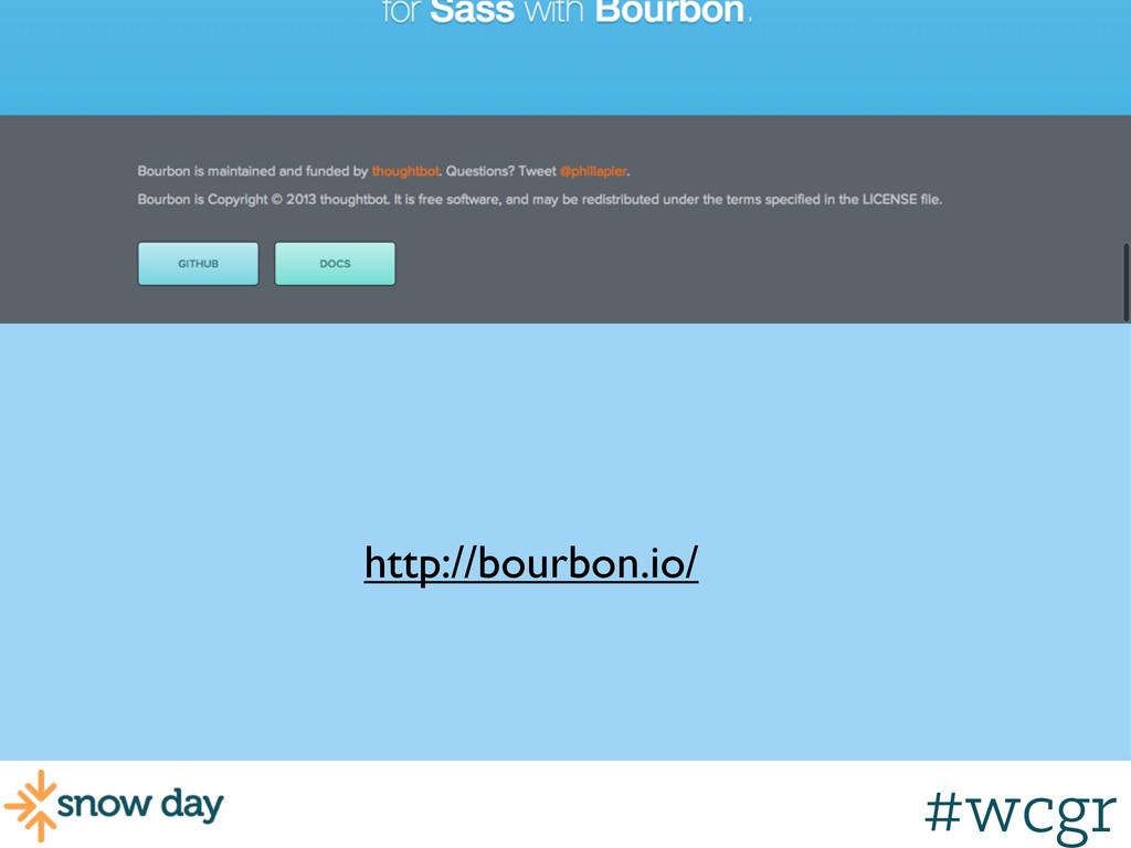 #wcgr http://bourbon.io/