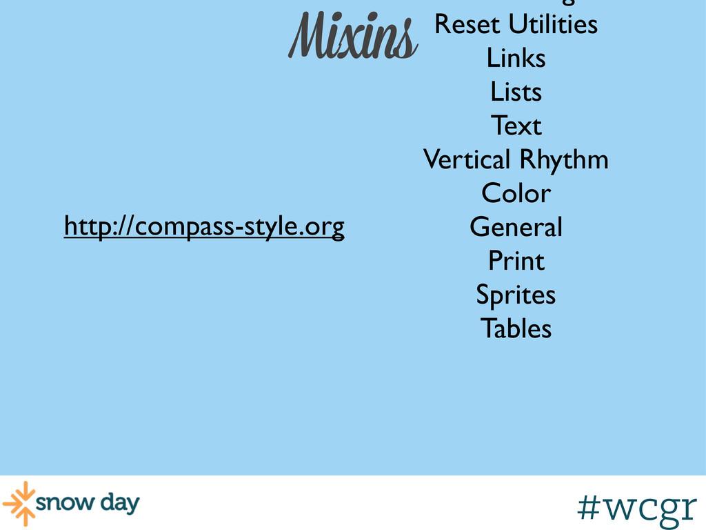 #wcgr Mixins Reset Utilities Links Lists Text V...