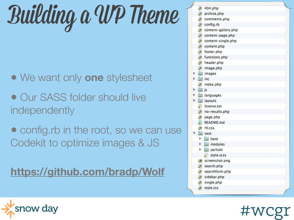 #wcgr Building a WP Theme • We want only one st...