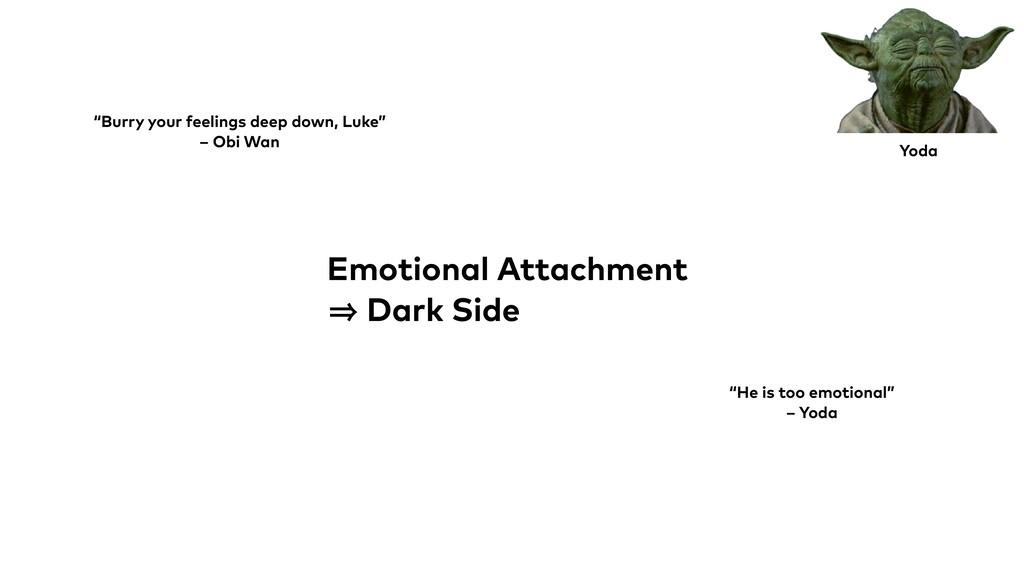 """Emotional Attachment 㱺 Dark Side Yoda """"Burry yo..."""