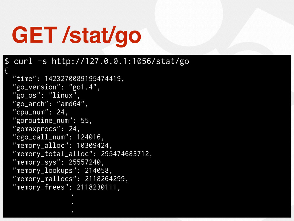GET /stat/go $ curl -s http://127.0.0.1:1056/st...