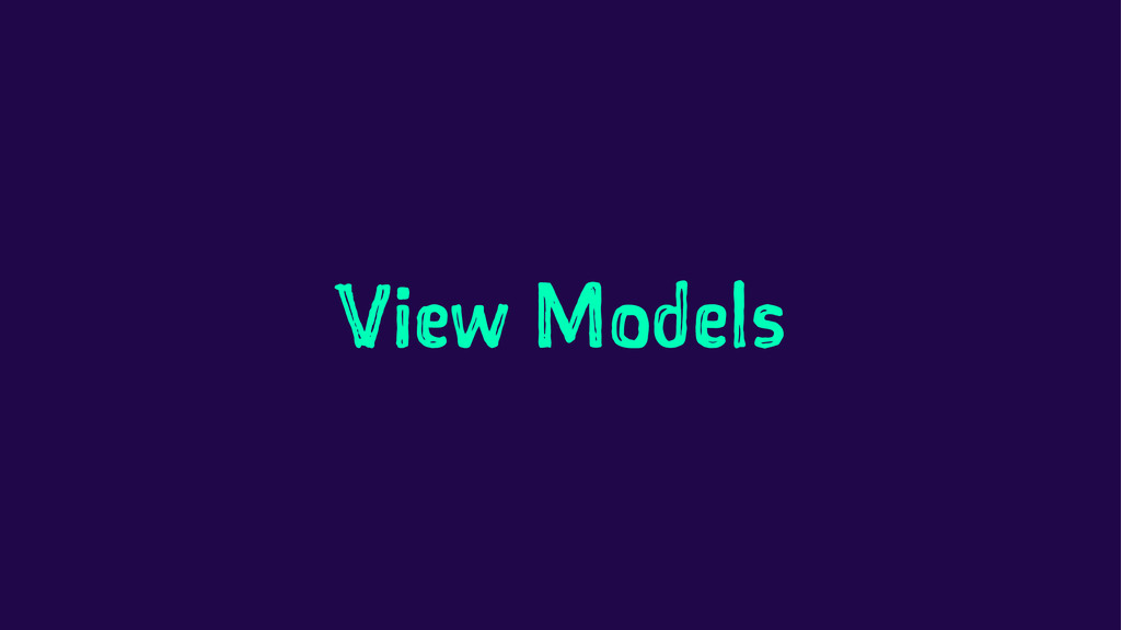 View Models