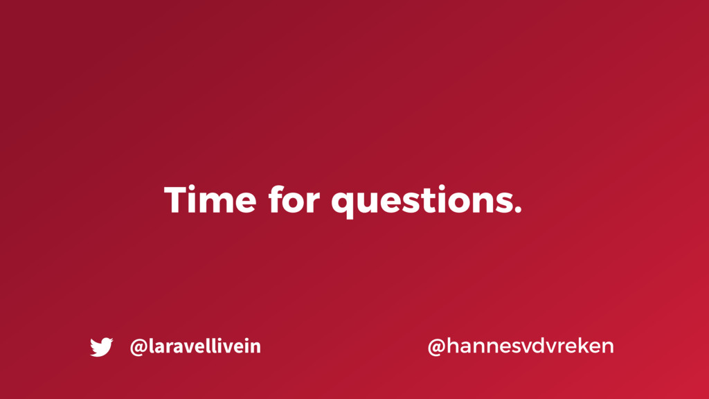 Time for questions. @hannesvdvreken @laravelliv...