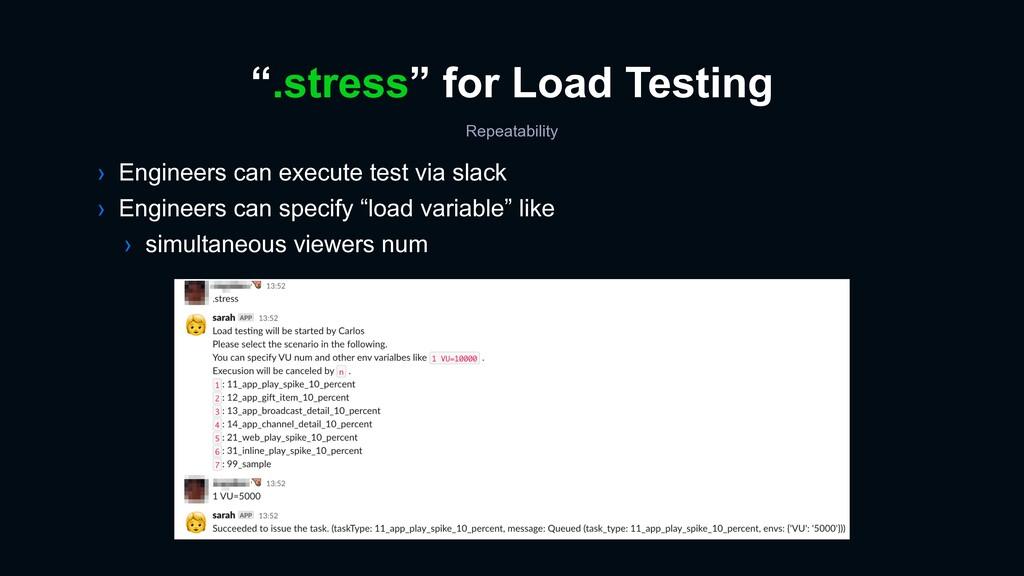 › Engineers can execute test via slack › Engine...