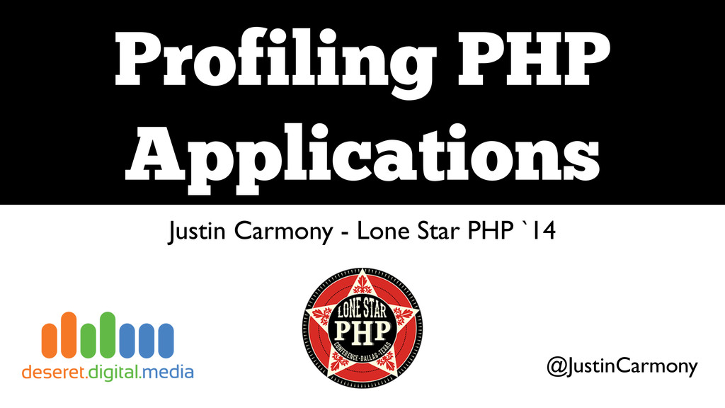 Profiling PHP Applications Justin Carmony - Lo...