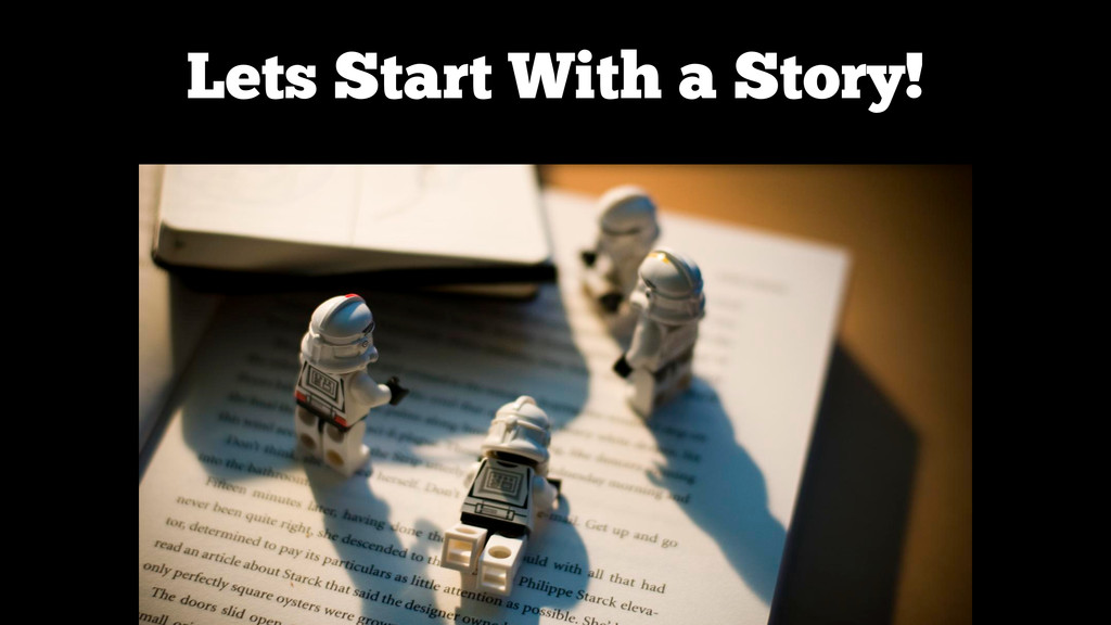 Lets Start With a Story!