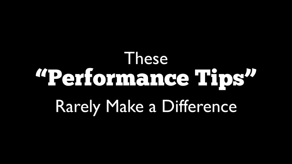 """These   """"Performance Tips""""  Rarely Make a Di..."""