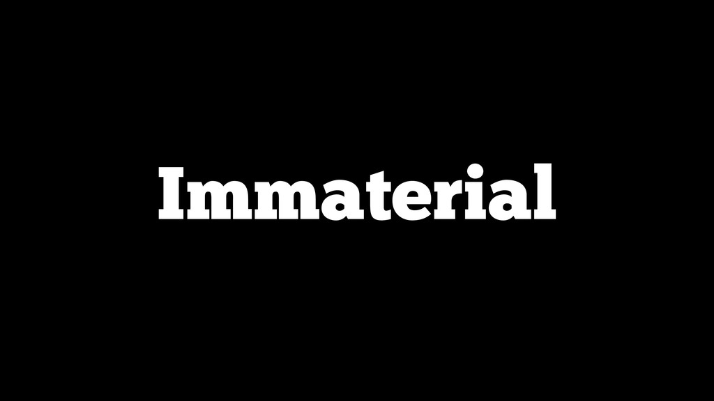Immaterial