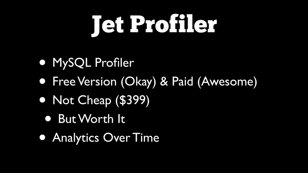 Jet Profiler • MySQL Profiler  • Free Version ...
