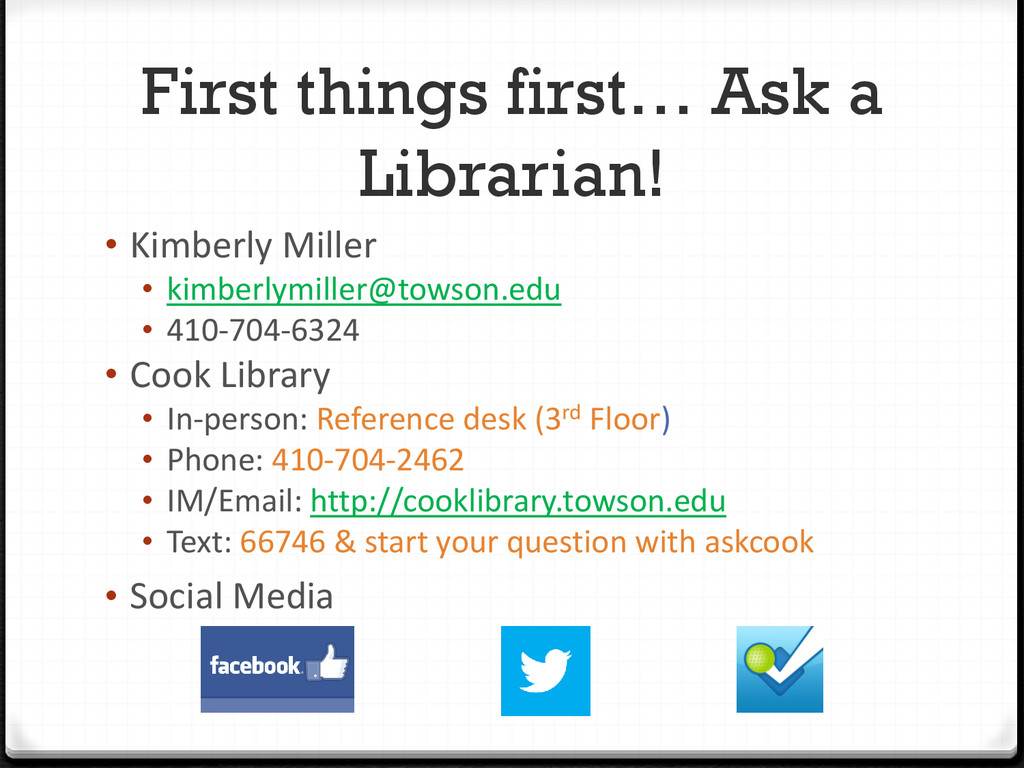 First things first… Ask a Librarian! • Kimberly...