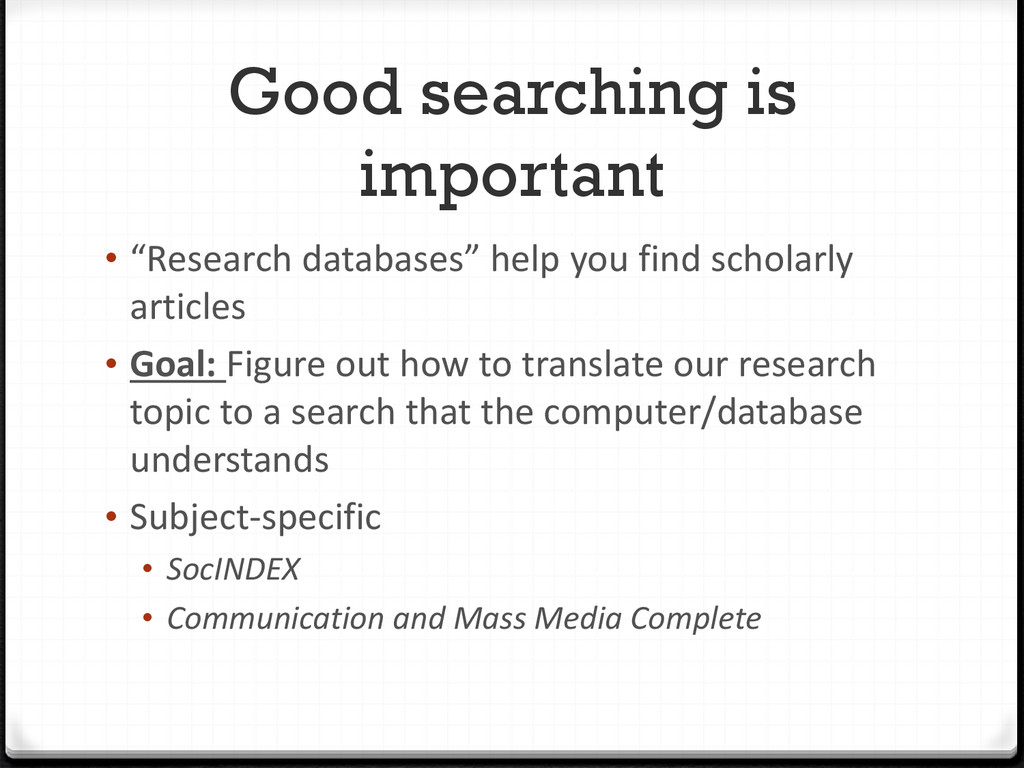 """Good searching is important • """"Research databas..."""