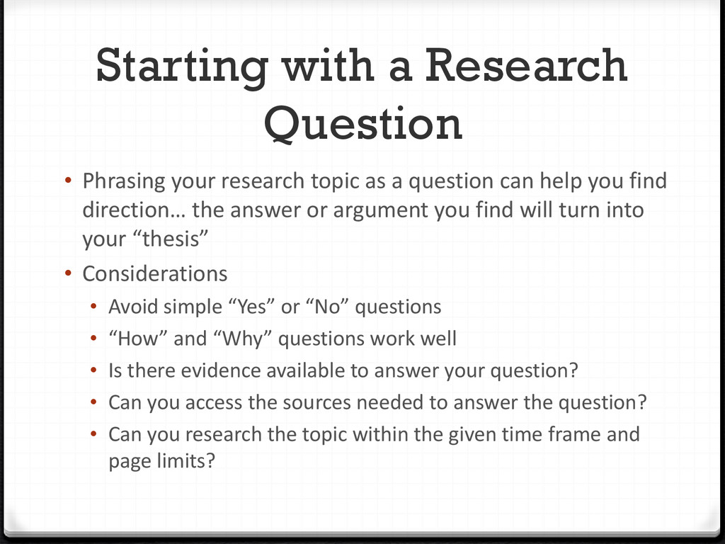 Starting with a Research Question • Phrasing yo...