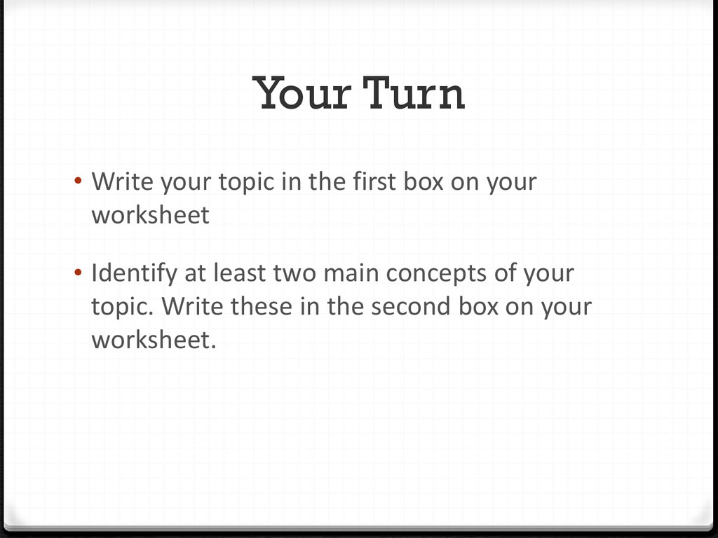 Your Turn • Write your topic in the first box o...