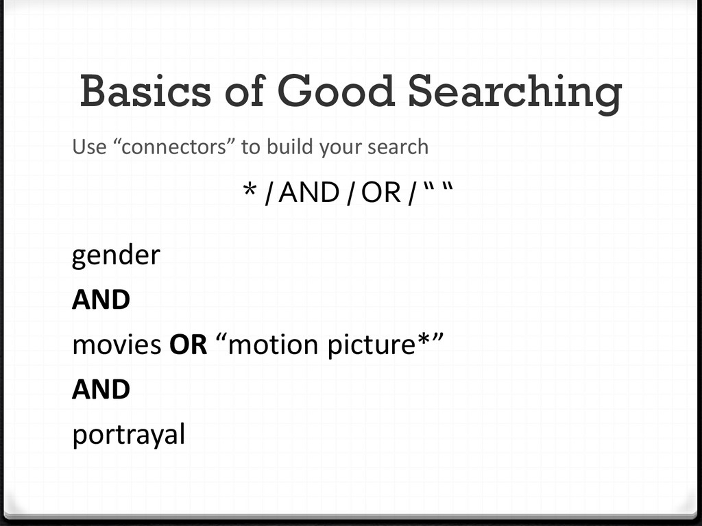 """Basics of Good Searching gender AND movies OR """"..."""