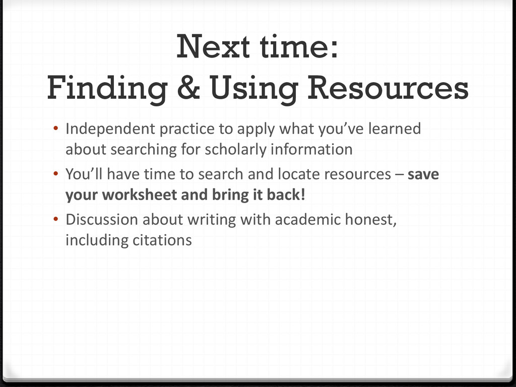 Next time: Finding & Using Resources • Independ...