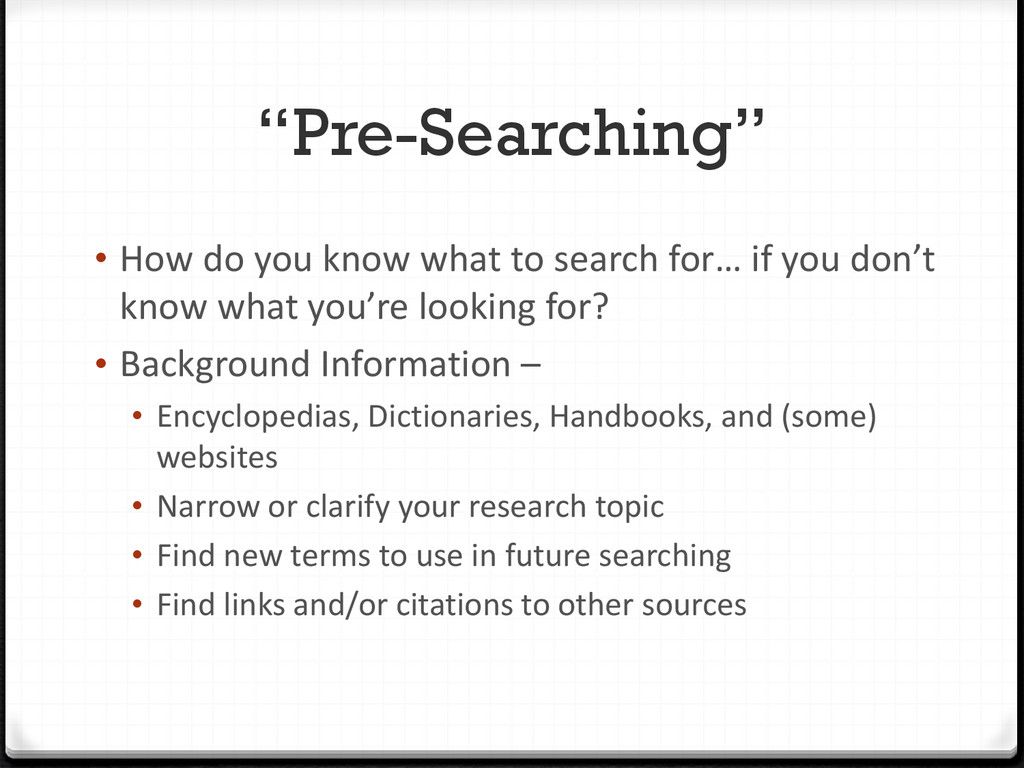 """""""Pre-Searching"""" • How do you know what to searc..."""