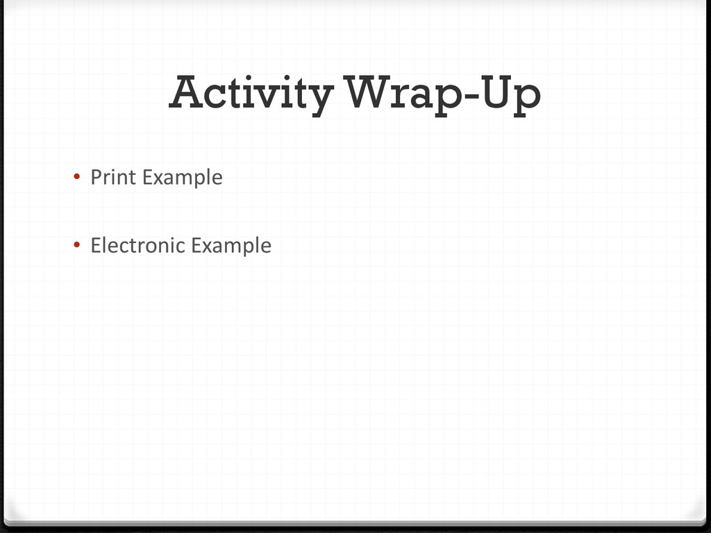 Activity Wrap-Up • Print Example • Electronic E...