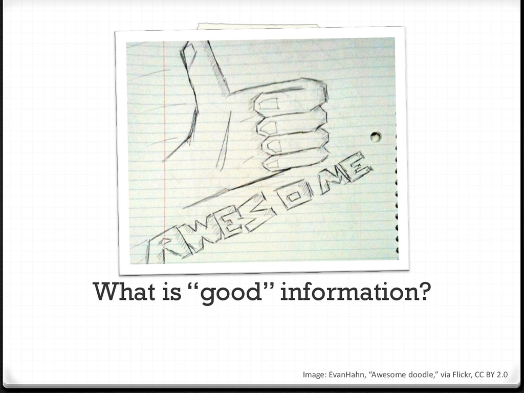 """What is """"good"""" information? Image: EvanHahn, """"A..."""