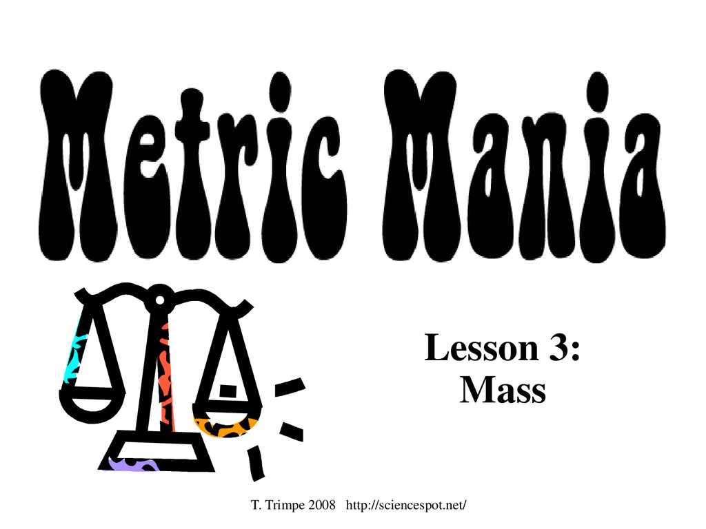 Lesson 3: Mass T. Trimpe 2008 http://sciencespo...