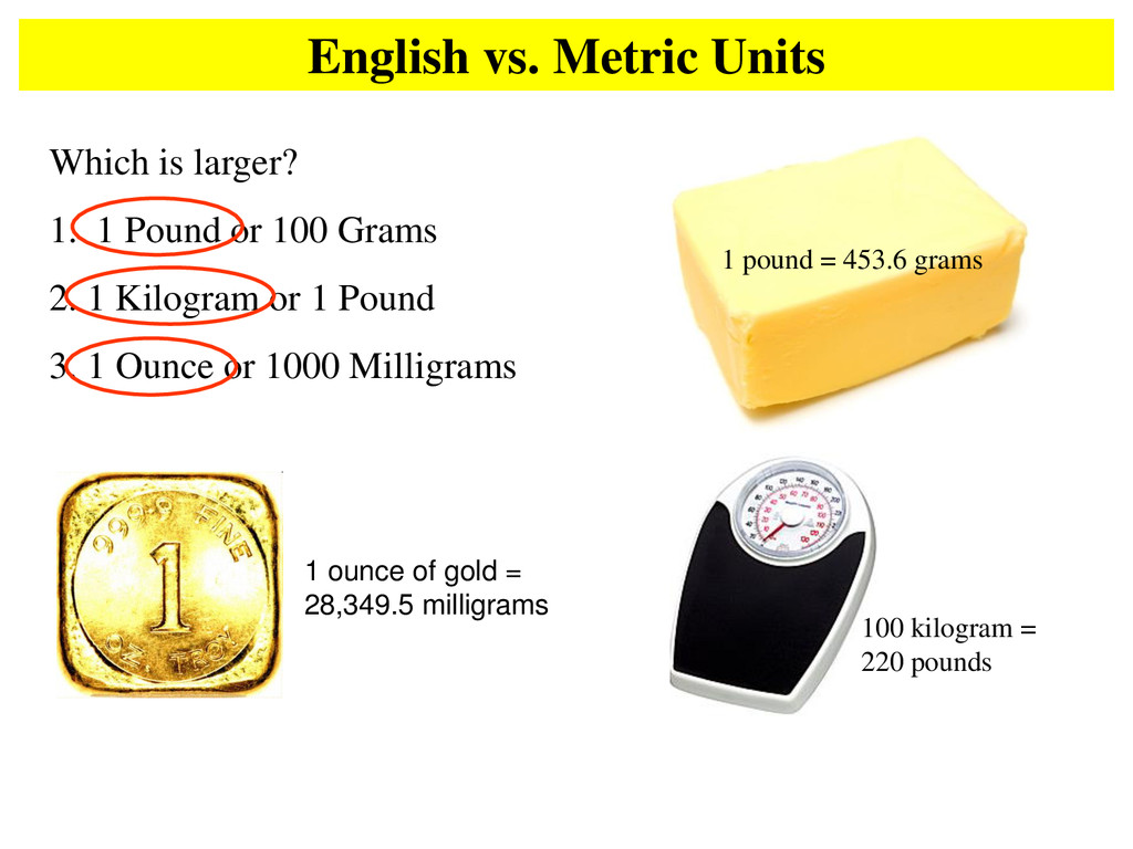 English vs. Metric Units Which is larger? 1. 1 ...