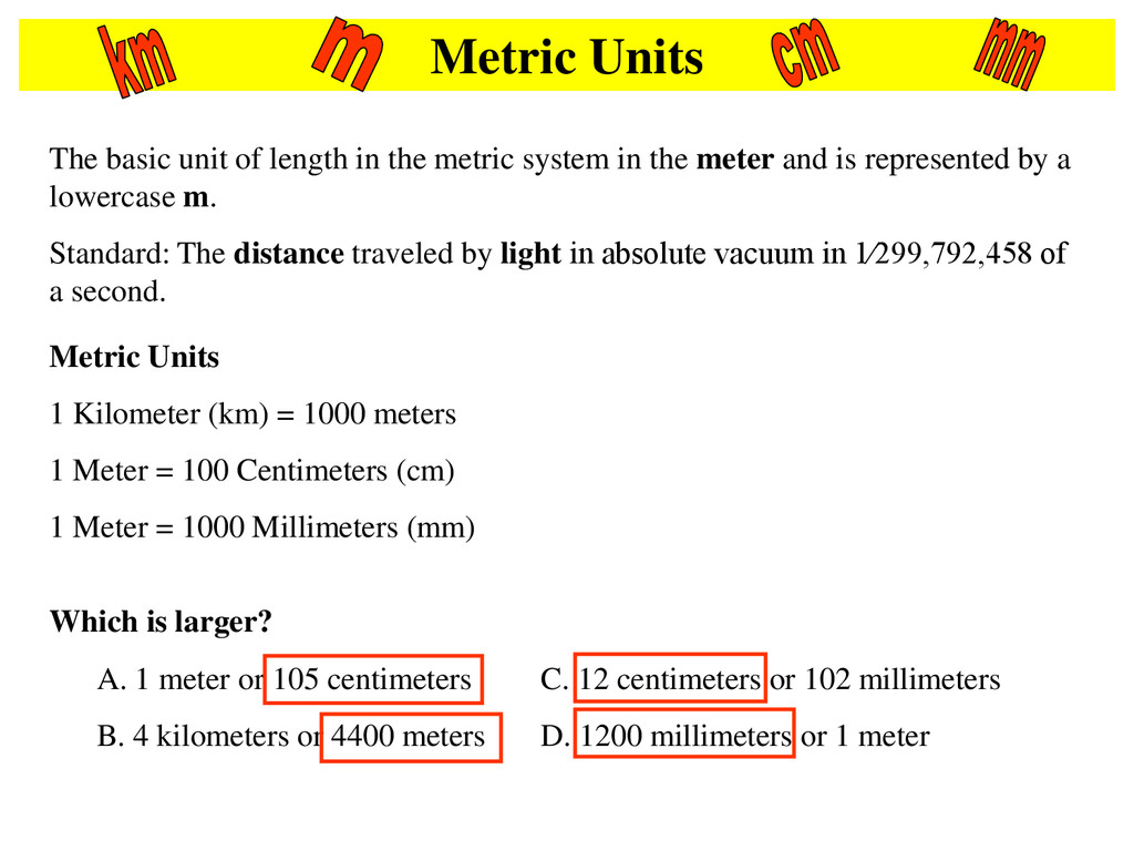 Metric Units The basic unit of length in the me...