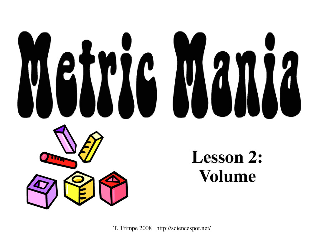 Lesson 2: Volume T. Trimpe 2008 http://sciences...